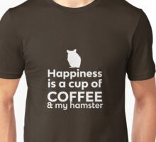 Happiness Coffee & My Hamster Unisex T-Shirt