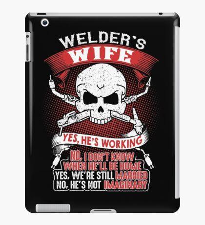 welder's wife tshirt iPad Case/Skin