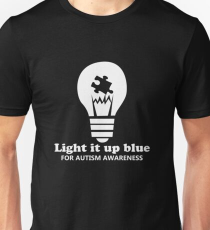 Light It Up Blue For Autism Awareness white Unisex T-Shirt