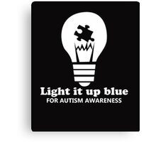 Light It Up Blue For Autism Awareness white Canvas Print