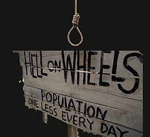Hell On Wheels sign by jack-bradley