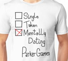 Mentally Dating ParkerGames Unisex T-Shirt