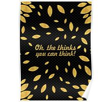 "Oh, the thinks... ""Dr. Seuss"" Inspirational Quote (Creative) Poster"