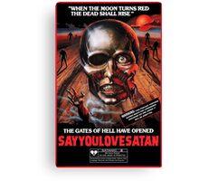 Say You Love Satan 80s Horror Podcast - Burial Ground Canvas Print