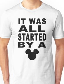 """""""All Started By A Mouse"""" Design Unisex T-Shirt"""