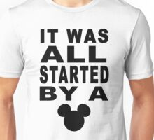 """All Started By A Mouse"" Design Unisex T-Shirt"