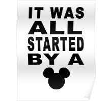 """""""All Started By A Mouse"""" Design Poster"""