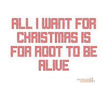 All I Want For Christmas (Root (White Scale)) Photographic Print