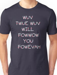 The Princess Bride Quote - Wuv Twue Wuv Will Fowwow You Fowevah Unisex T-Shirt