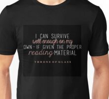"""I can survive well enough on my own - if given the proper reading material."" Unisex T-Shirt"