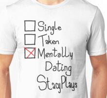 Mentally Dating StacyPlays Unisex T-Shirt