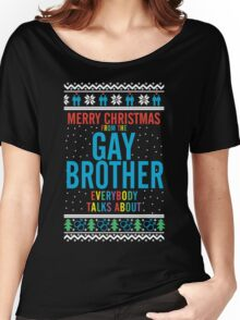 Merry Christmas for the Gay Brother everybody talks about Women's Relaxed Fit T-Shirt