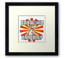 Do You Like Dragons? Framed Print