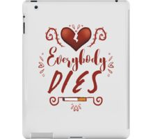 Everybody Dies iPad Case/Skin
