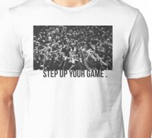 Lebron James - Step up your game Unisex T-Shirt