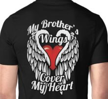 My Brother's wings cover my heart Unisex T-Shirt