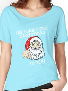 ALL I WANT FOR CHRISTMAS IS YOU Women's Relaxed Fit T-Shirt