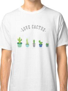 love cactus kaktus grün stacheln pflanzen Classic T-Shirt