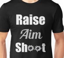 Raise Aim Shoot Unisex T-Shirt