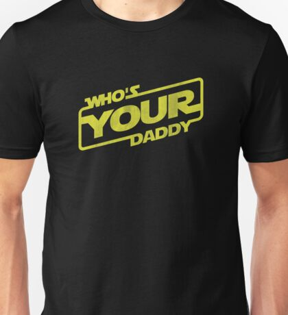 Sci Fi Who's Your Daddy Unisex T-Shirt