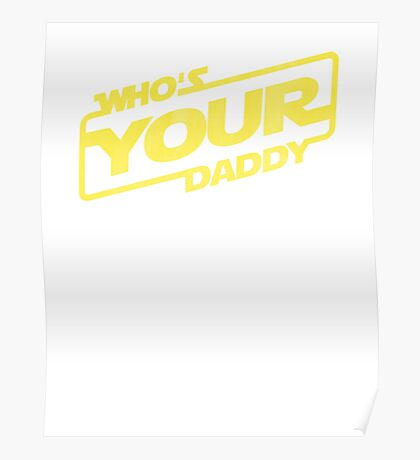 Sci Fi Who's Your Daddy Poster