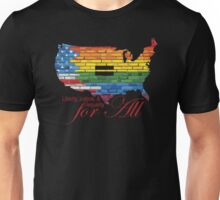 Liberty, justice and equality for all Unisex T-Shirt