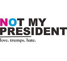 not my president trump Photographic Print