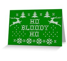 Ho bloody Ho Greeting Card