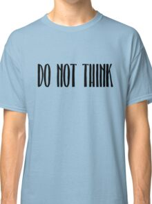 cool inspirational geek hipster alternative quotes t shirts Classic T-Shirt