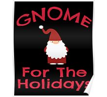 Gnome for the Holidays Shirt Funny Cute Christmas Tee Poster