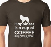 Happiness is a cup of Coffee & my Great Pyrenees Unisex T-Shirt