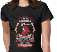 Aquarius woman with my heart on my sleeve a fire in my soul and a mouth Womens Fitted T-Shirt