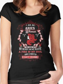 Aries woman with my heart on my sleeve a fire in my soul and a mouth Women's Fitted Scoop T-Shirt