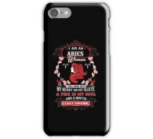 Aries woman with my heart on my sleeve a fire in my soul and a mouth iPhone Case/Skin