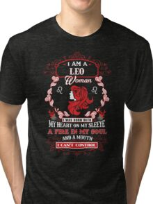 Leo woman with my heart on my sleeve a fire in my soul and a mouth Tri-blend T-Shirt