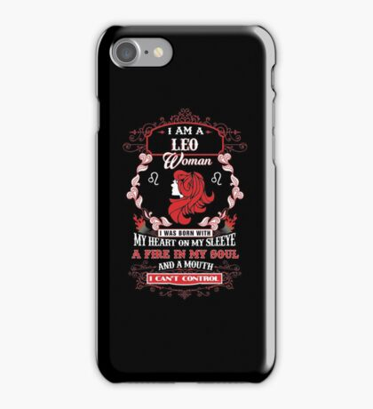 Leo woman with my heart on my sleeve a fire in my soul and a mouth iPhone Case/Skin