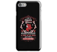 Pisces woman with my heart on my sleeve a fire in my soul and a mouth iPhone Case/Skin