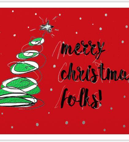 Merry Christmas Folks Sticker