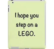 I Hope You Step on a Lego. iPad Case/Skin