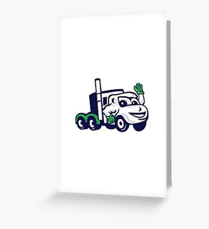 Semi Truck Rig Waving Cartoon Greeting Card