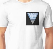 nothing to fear Unisex T-Shirt