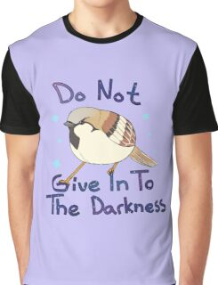 Good Bird - Do not give in Graphic T-Shirt