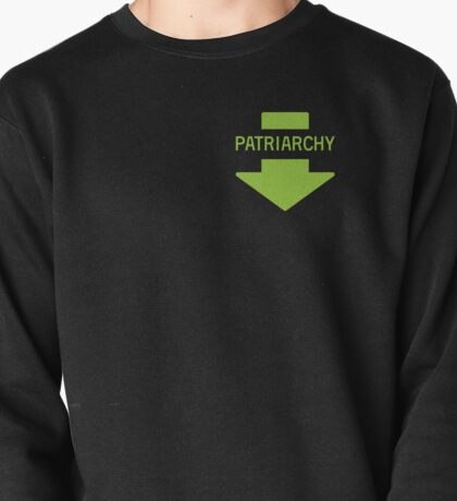 Down with the Patriarchy Pullover