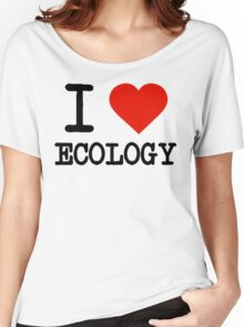 I Love Ecology Women's Relaxed Fit T-Shirt