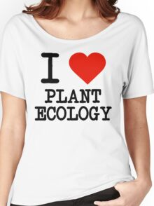 I Love Plant Ecology Women's Relaxed Fit T-Shirt