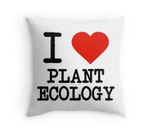 I Love Plant Ecology Throw Pillow