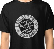 Legalize Guacamole Funny Protest Mexican Style T-Shirt Classic T-Shirt