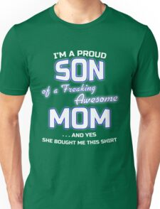 I'm a proud Son of a freaking awesome Mom funny family T-Shirt Unisex T-Shirt