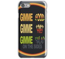 Gimme Food iPhone Case/Skin