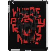 12 Monkeys - where are you right now? iPad Case/Skin